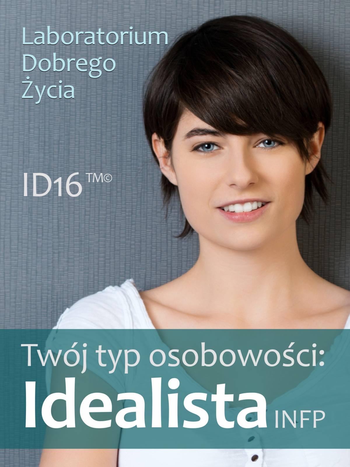 Twój typ osobowości: Idealista (INFP) - Ebook (Książka PDF) do pobrania w formacie PDF