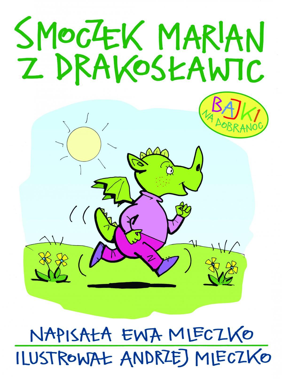 Smoczek Marian z Drakosławic. Bajki na dobranoc - Ebook (Książka na Kindle) do pobrania w formacie MOBI