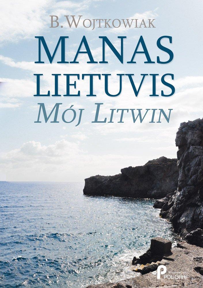 Manas Lietuvis. Mój Litwin - Ebook (Książka na Kindle) do pobrania w formacie MOBI
