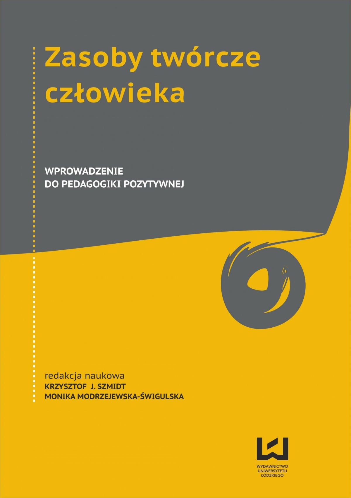 Zasoby twórcze człowieka. Wprowadzenie do pedagogiki pozytywnej - Ebook (Książka PDF) do pobrania w formacie PDF