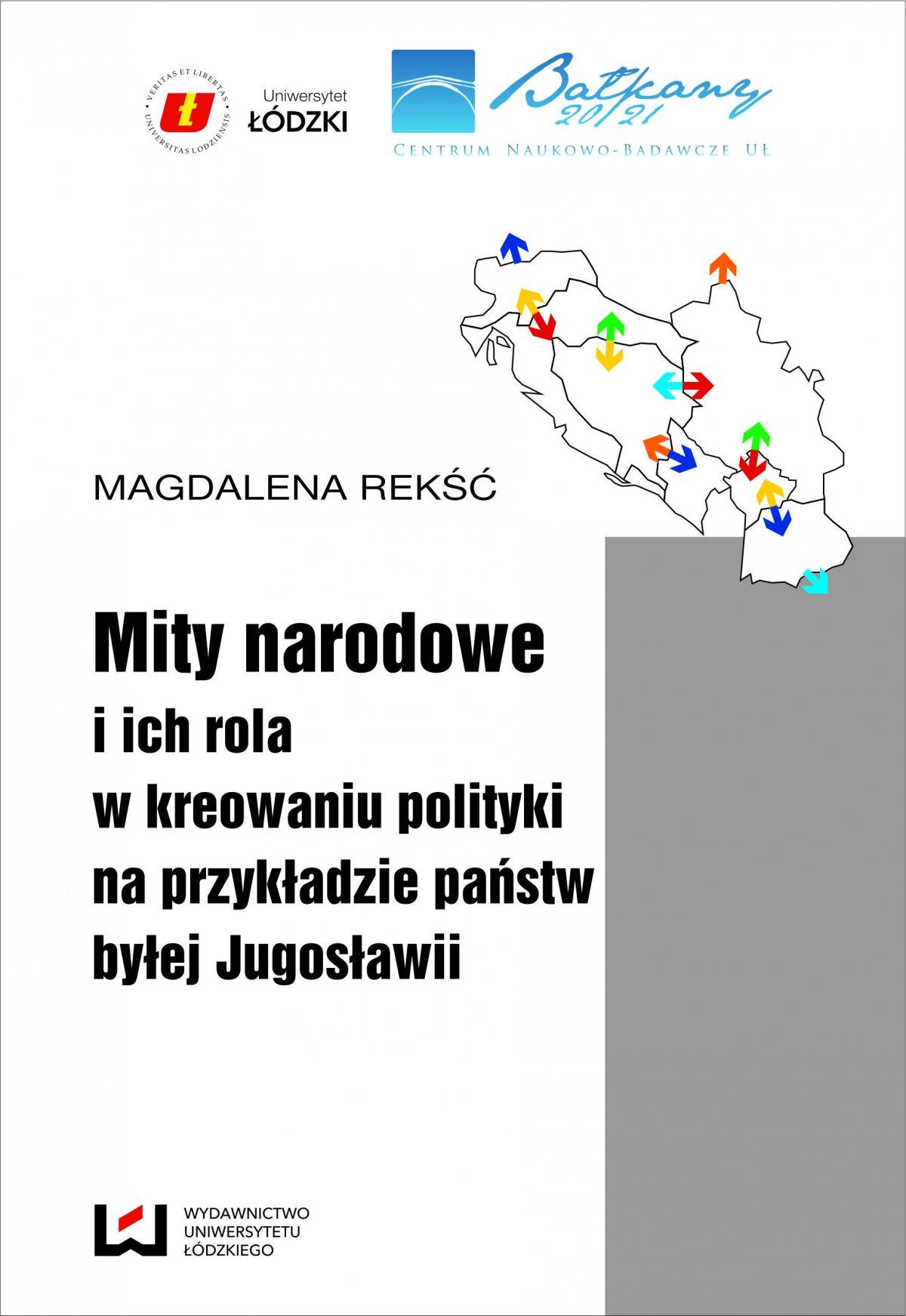 Mity narodowe i ich rola w kreowaniu polityki na przykładzie państw byłej Jugosławii - Ebook (Książka PDF) do pobrania w formacie PDF