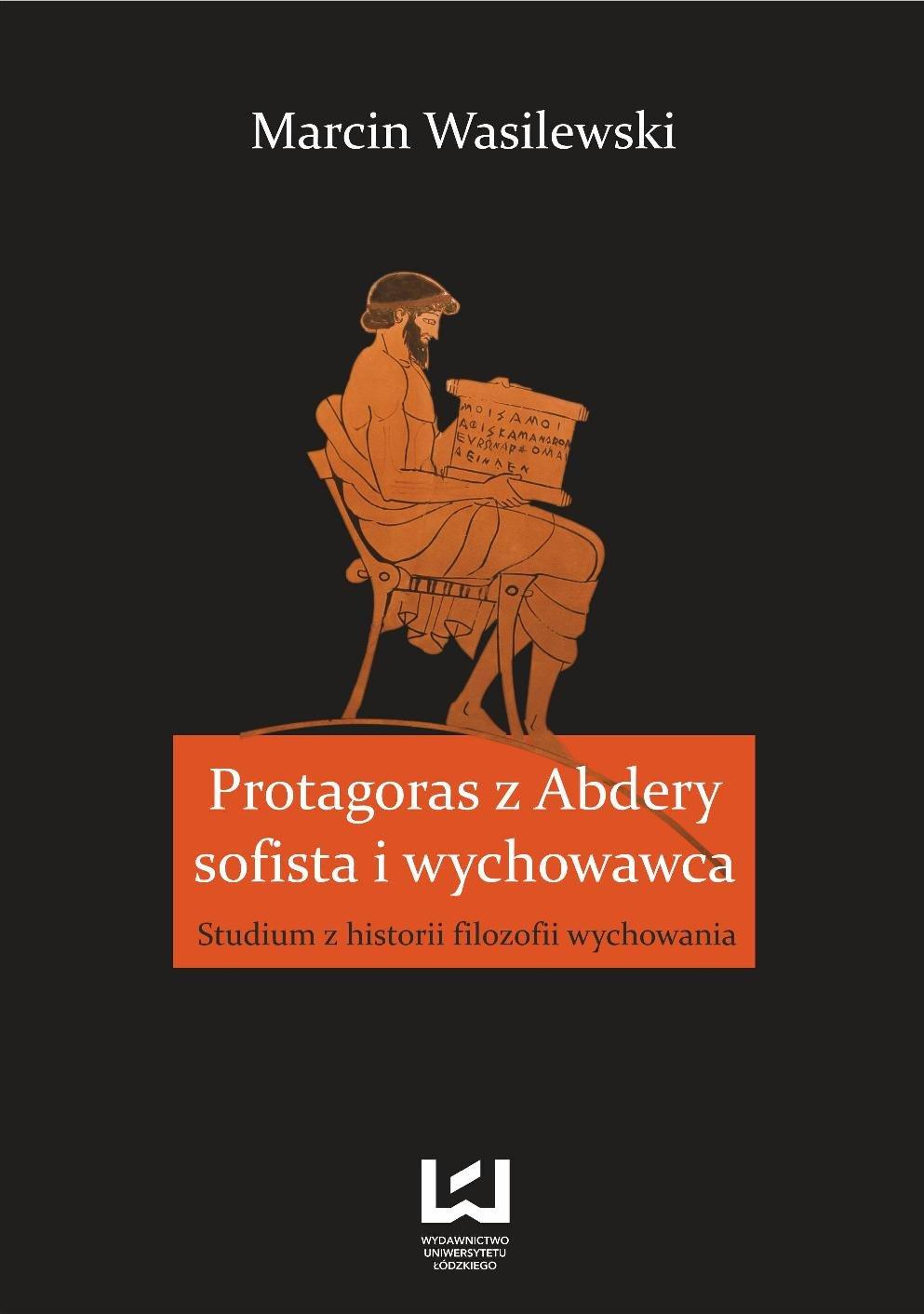 Protagoras z Abdery - sofista i wychowawca. Studium z historii filozofii wychowania - Ebook (Książka PDF) do pobrania w formacie PDF