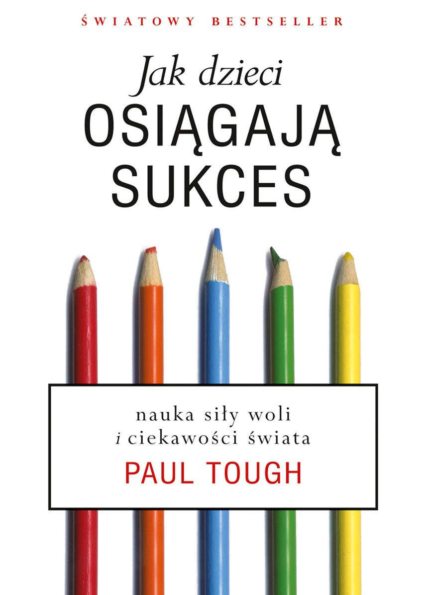 Jak dzieci osiągają sukces. Nauka siły woli i ciekawości świata - Ebook (Książka EPUB) do pobrania w formacie EPUB