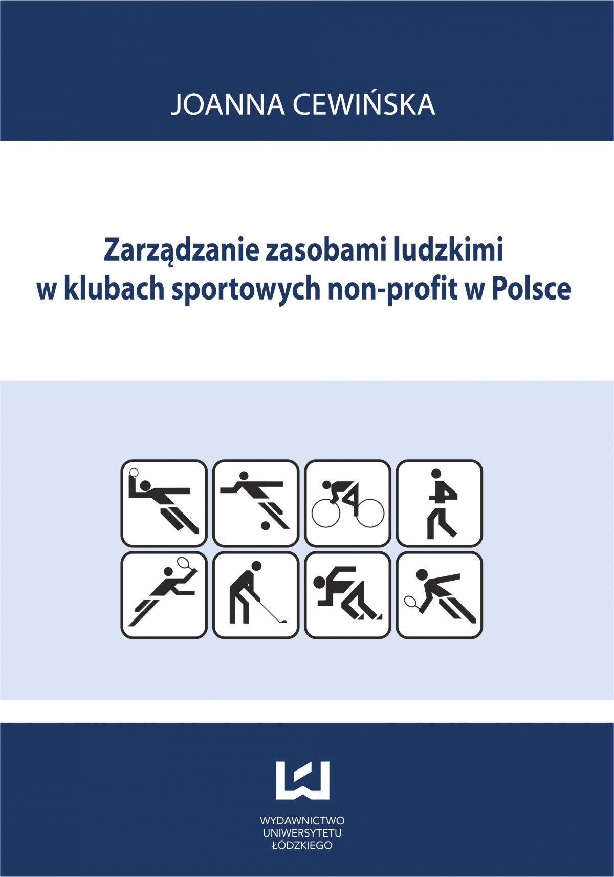 Zarządzanie zasobami ludzkimi w klubach sportowych non profit w Polsce - Ebook (Książka PDF) do pobrania w formacie PDF
