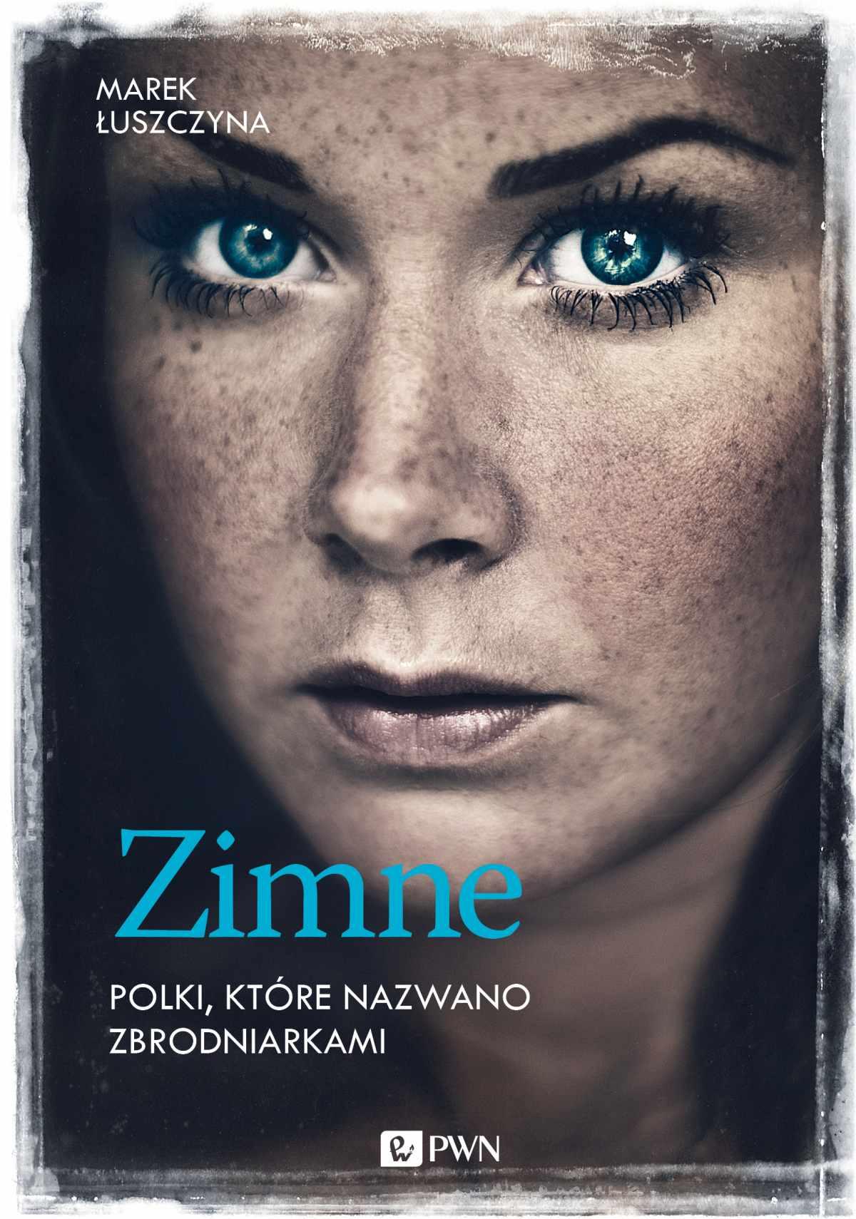 Zimne. Polki, które nazwano zbrodniarkami - Ebook (Książka EPUB) do pobrania w formacie EPUB