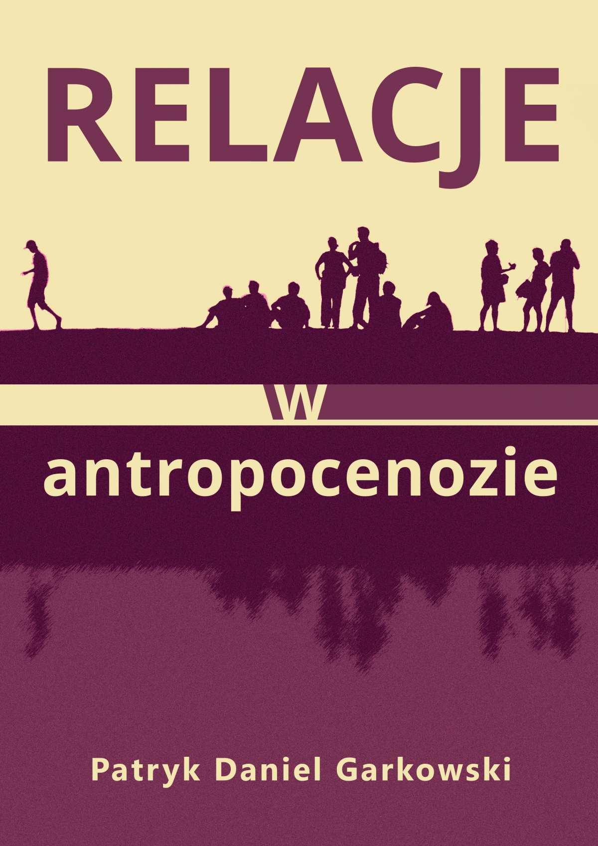Relacje w antropocenozie - Ebook (Książka na Kindle) do pobrania w formacie MOBI
