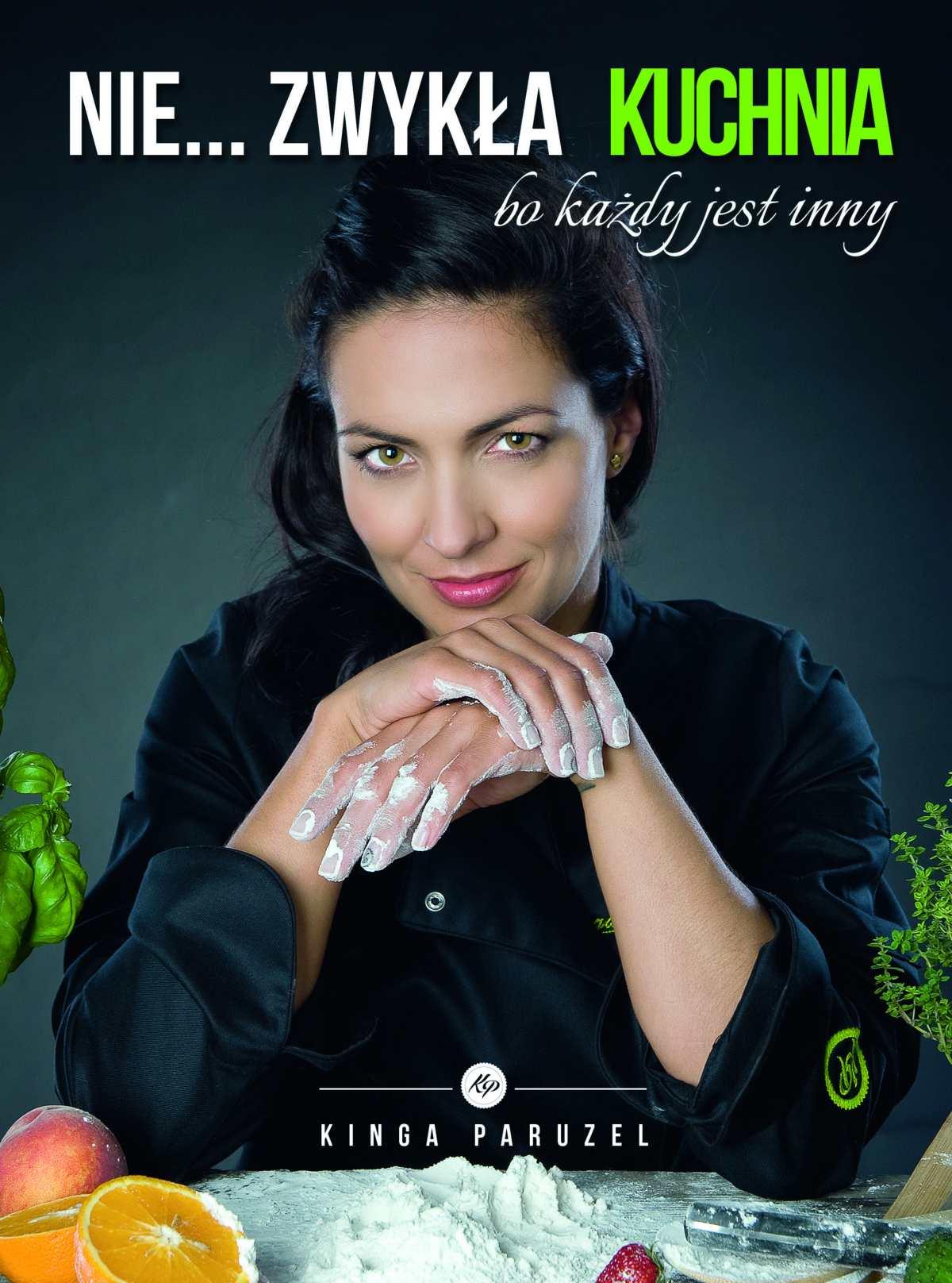 Nie…zwykła kuchnia Kingi Paruzel - Ebook (Książka EPUB) do pobrania w formacie EPUB