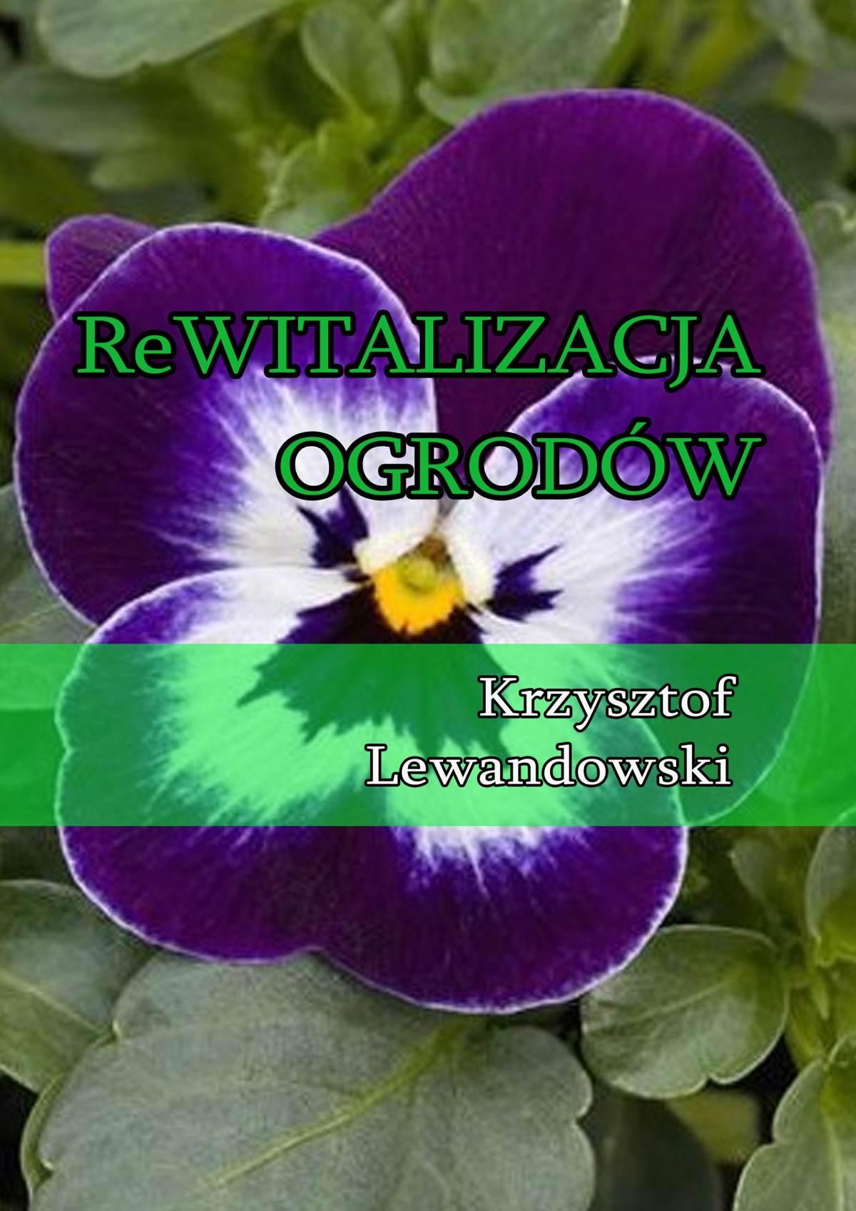 Rewitalizacja ogrodów - Ebook (Książka EPUB) do pobrania w formacie EPUB