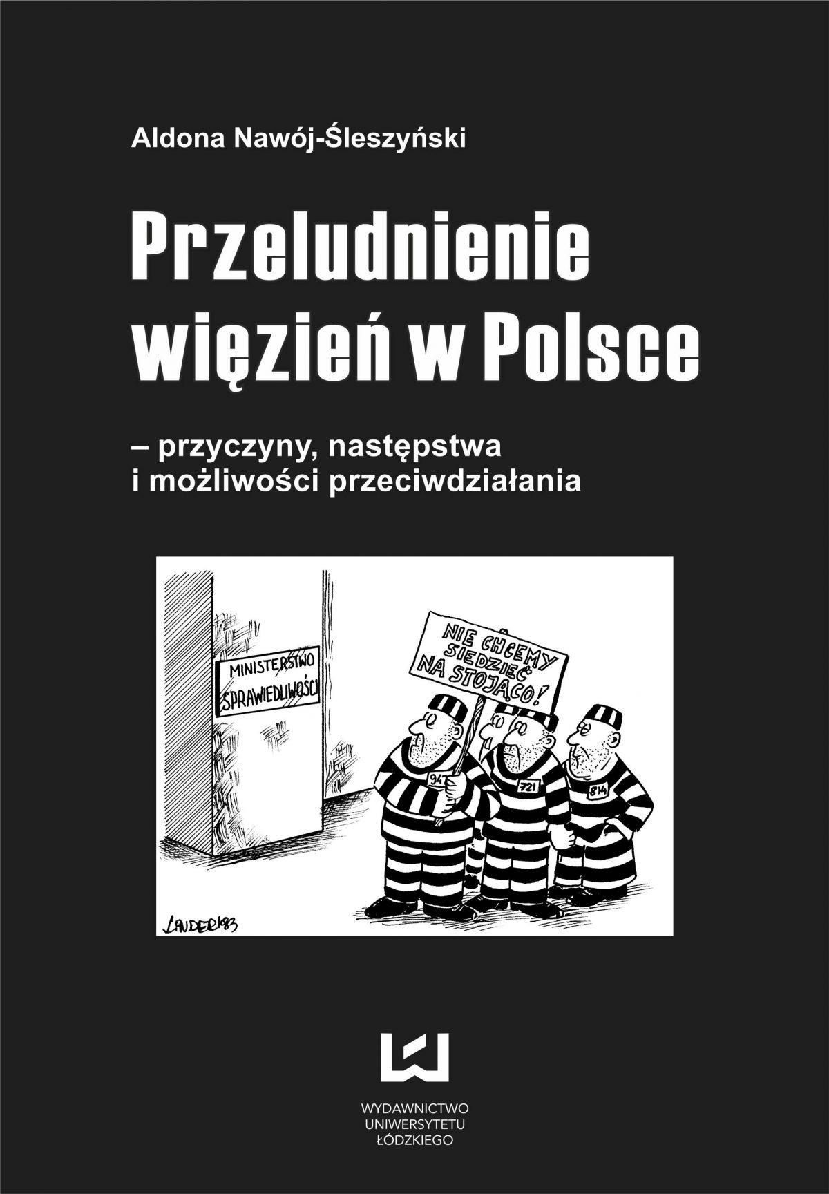 Przeludnienie więzień w Polsce – przyczyny, następstwa i możliwości przeciwdziałania - Ebook (Książka PDF) do pobrania w formacie PDF