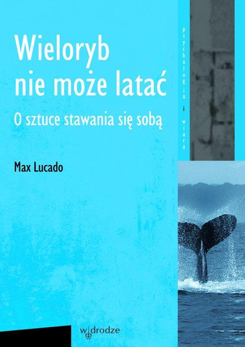Wieloryb nie może latać. O sztuce stawania się sobą - Ebook (Książka na Kindle) do pobrania w formacie MOBI