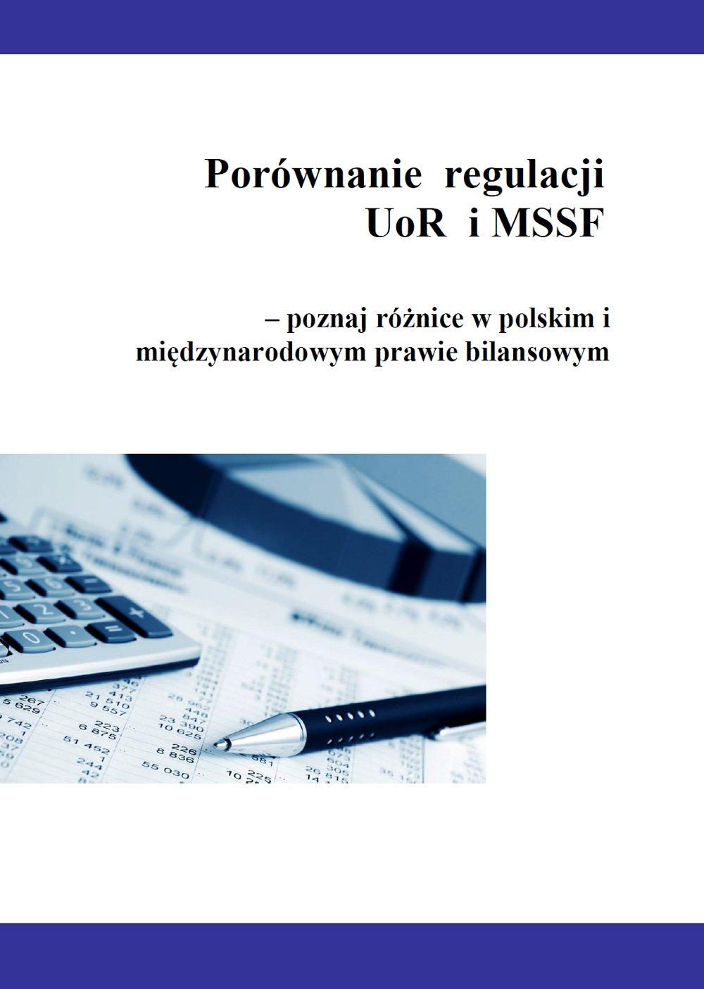 Porównanie  regulacji UoR i MSSF – poznaj różnice w polskim i międzynarodowym prawie bilansowym - Ebook (Książka PDF) do pobrania w formacie PDF