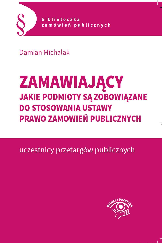 Zamawiający. Jakie podmioty są zobowiązane do stosowania  ustawy Prawo zamówień publicznych - Ebook (Książka EPUB) do pobrania w formacie EPUB