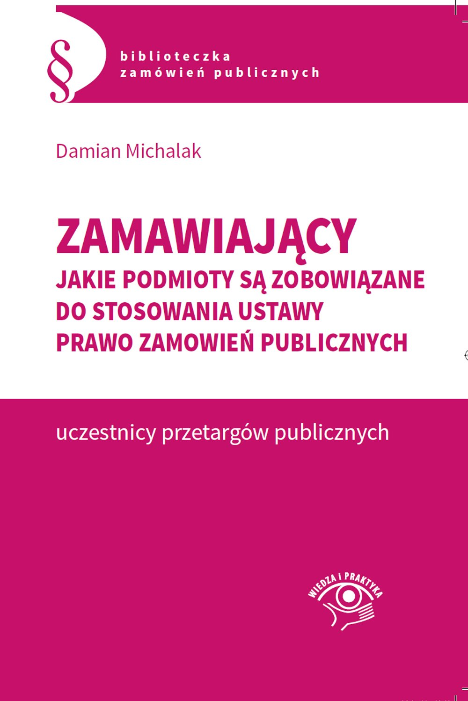 Zamawiający. Jakie podmioty są zobowiązane do stosowania  ustawy Prawo zamówień publicznych - Ebook (Książka PDF) do pobrania w formacie PDF
