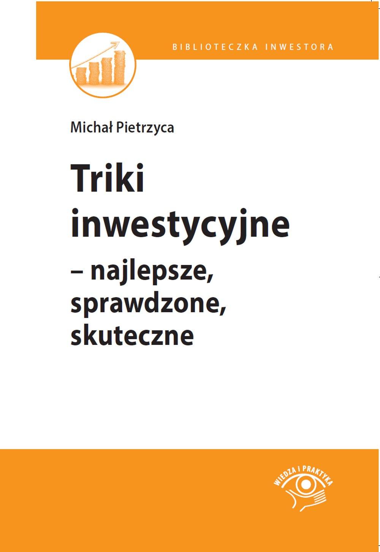 Triki inwestycyjne – najlepsze, sprawdzone, skuteczne - Ebook (Książka EPUB) do pobrania w formacie EPUB