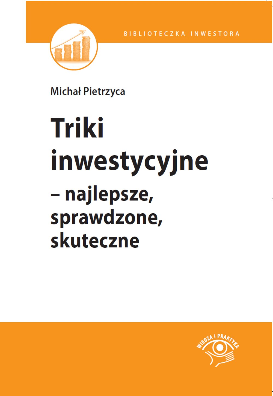 Triki inwestycyjne – najlepsze, sprawdzone, skuteczne - Ebook (Książka PDF) do pobrania w formacie PDF