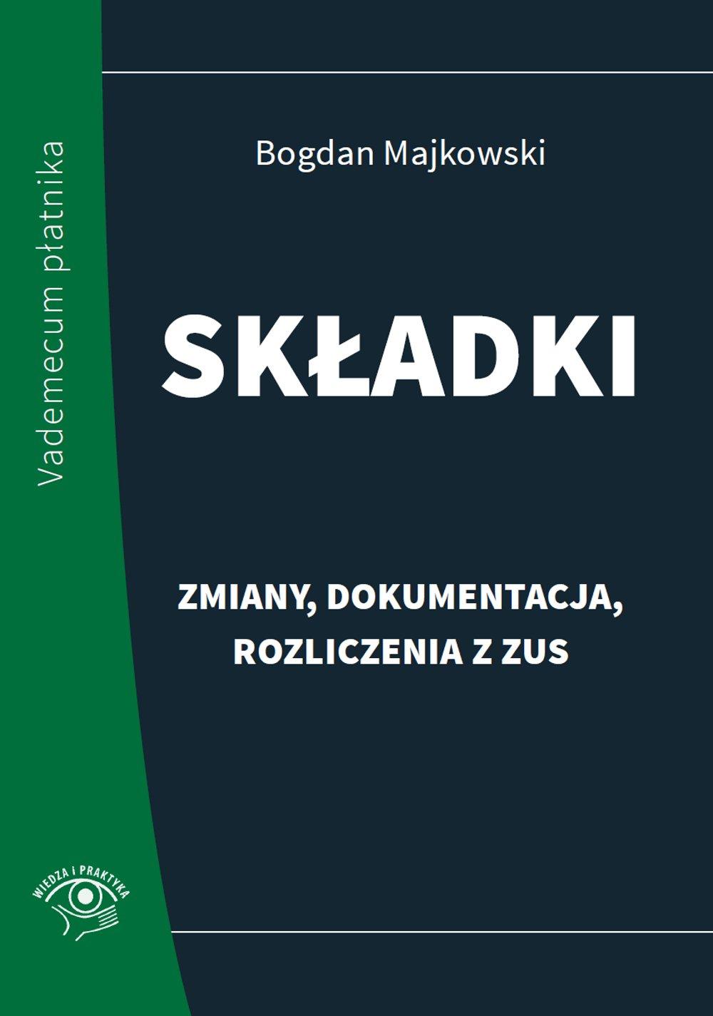 Składki - zmiany, dokumentacja, rozliczenia z ZUS - Ebook (Książka PDF) do pobrania w formacie PDF