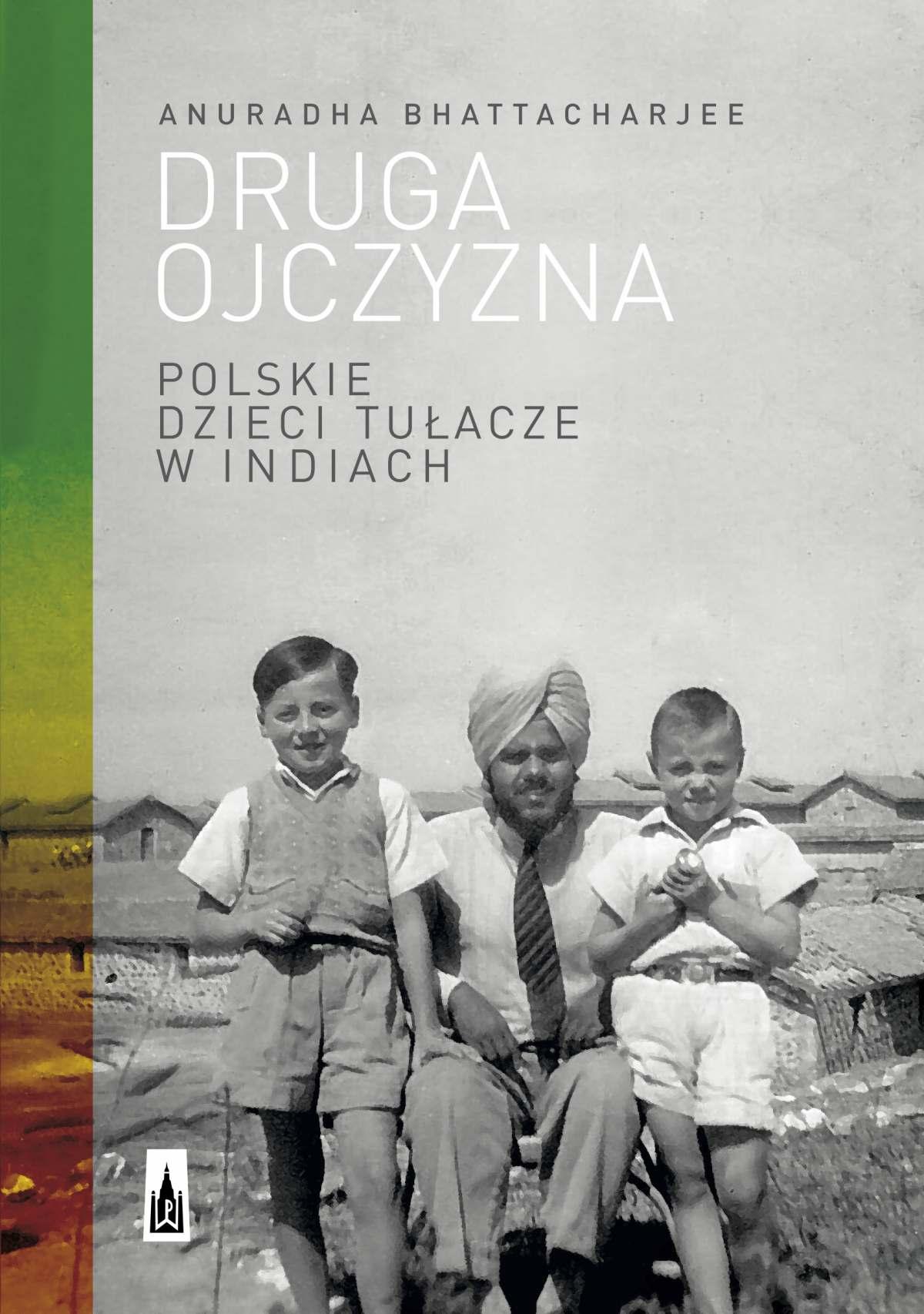 Druga ojczyzna. Polskie dzieci tułacze w Indiach - Ebook (Książka EPUB) do pobrania w formacie EPUB