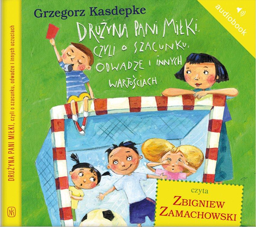 Drużyna pani Miłki, czyli o szacunku, odwadze i innych wartościach - Audiobook (Książka audio MP3) do pobrania w całości w archiwum ZIP