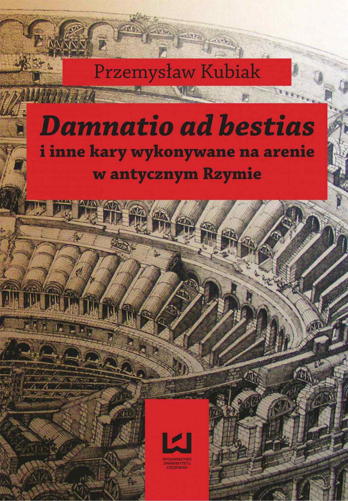 Damnatio ad bestias i inne kary wykonywane na arenie w antycznym Rzymie - Ebook (Książka PDF) do pobrania w formacie PDF