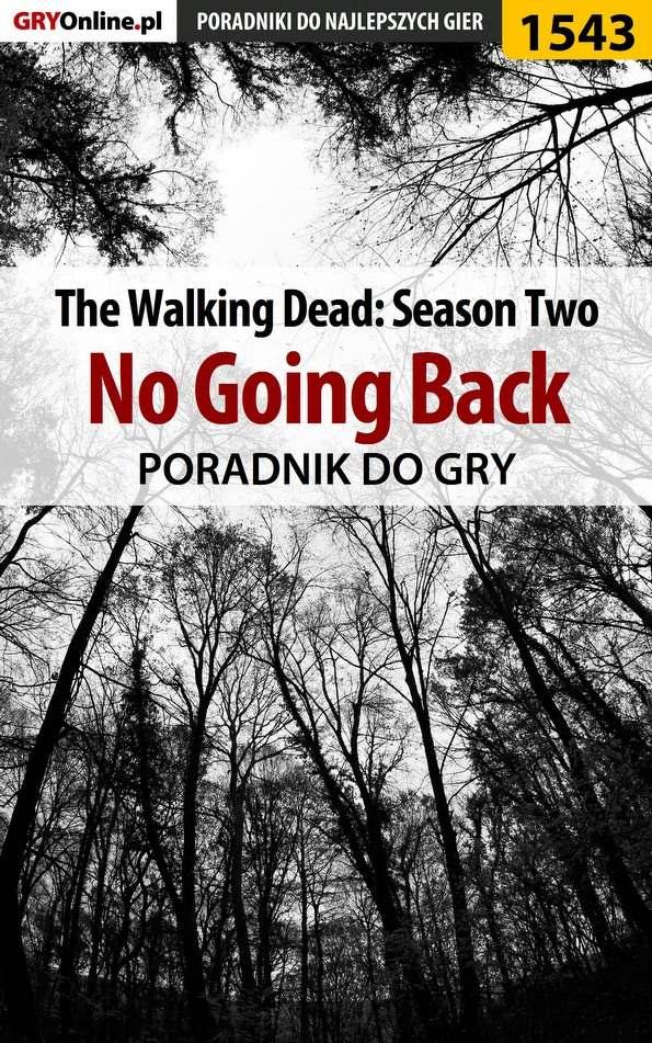 The Walking Dead: Season Two - No Going Back - poradnik do gry - Ebook (Książka EPUB) do pobrania w formacie EPUB