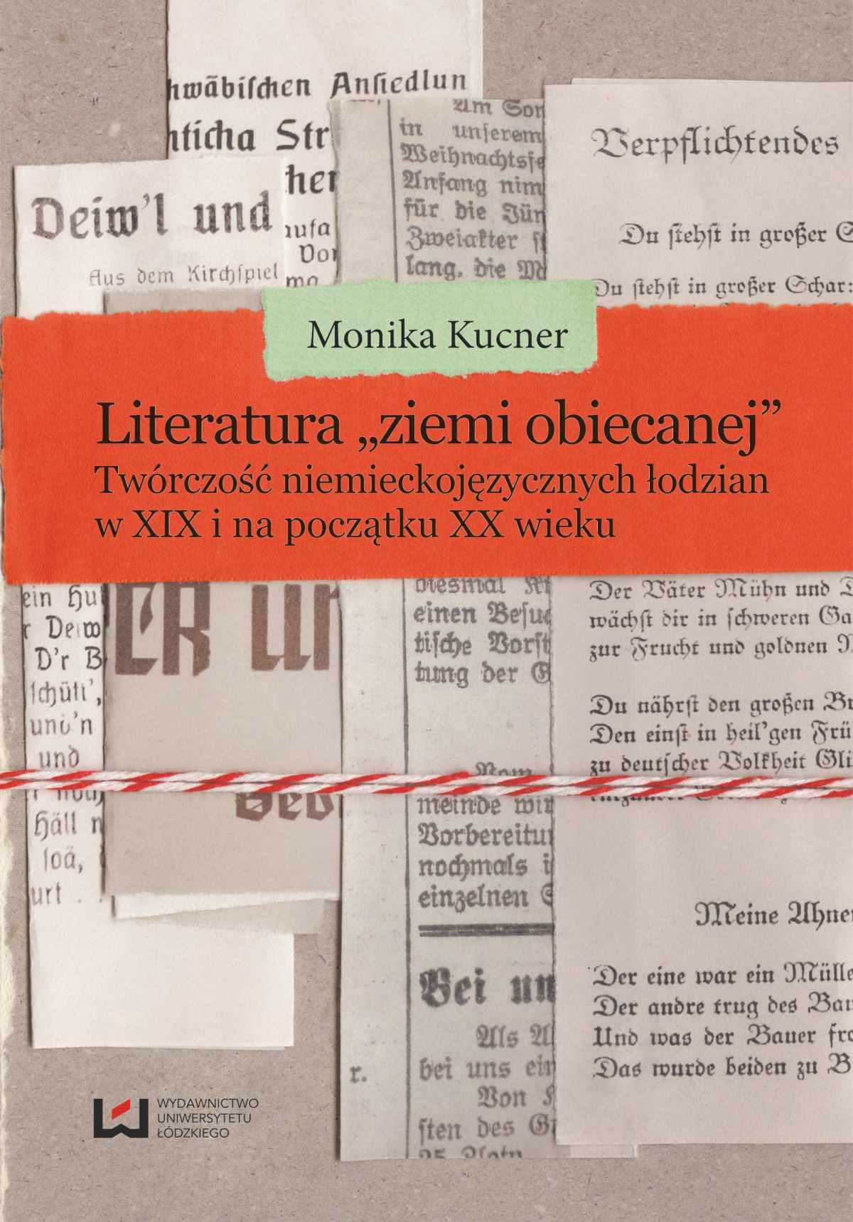 """Literatura """"ziemi obiecanej"""". Twórczość niemieckojęzycznych łodzian w XIX i na początku XX wieku - Ebook (Książka PDF) do pobrania w formacie PDF"""