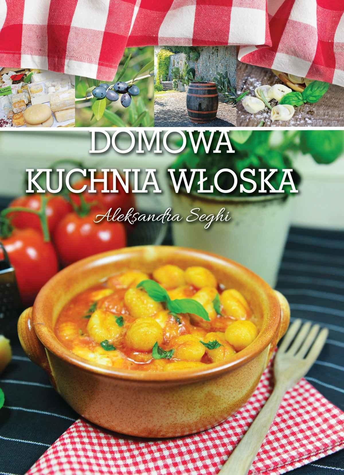 Domowa kuchnia włoska - Ebook (Książka PDF) do pobrania w formacie PDF