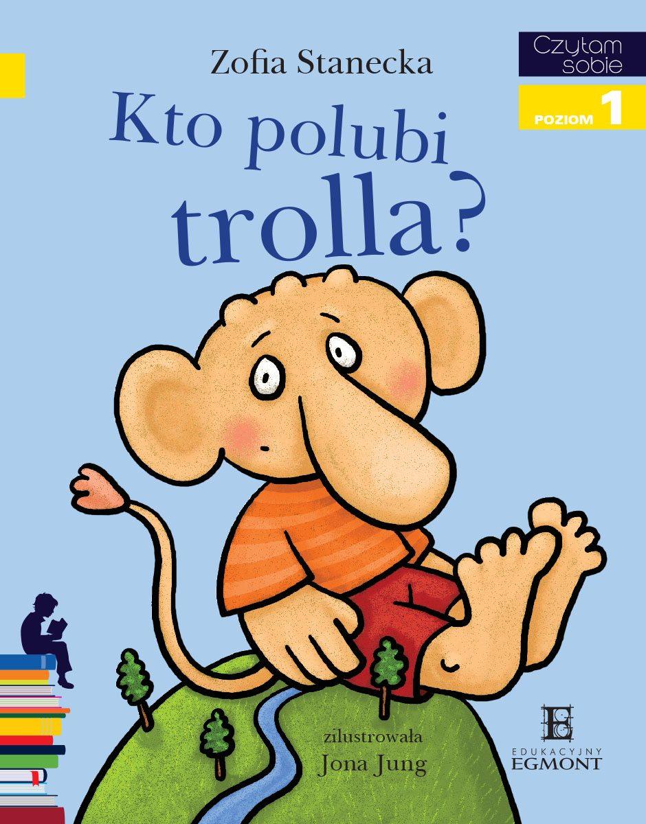 Kto polubi Trolla? Czytam sobie - poziom 1 - Ebook (Książka PDF) do pobrania w formacie PDF