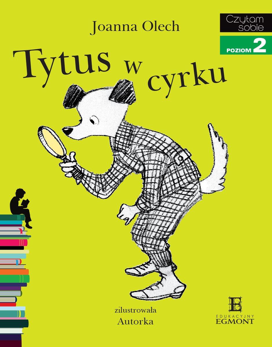 Tytus w cyrku. Czytam sobie - poziom 2 - Ebook (Książka PDF) do pobrania w formacie PDF