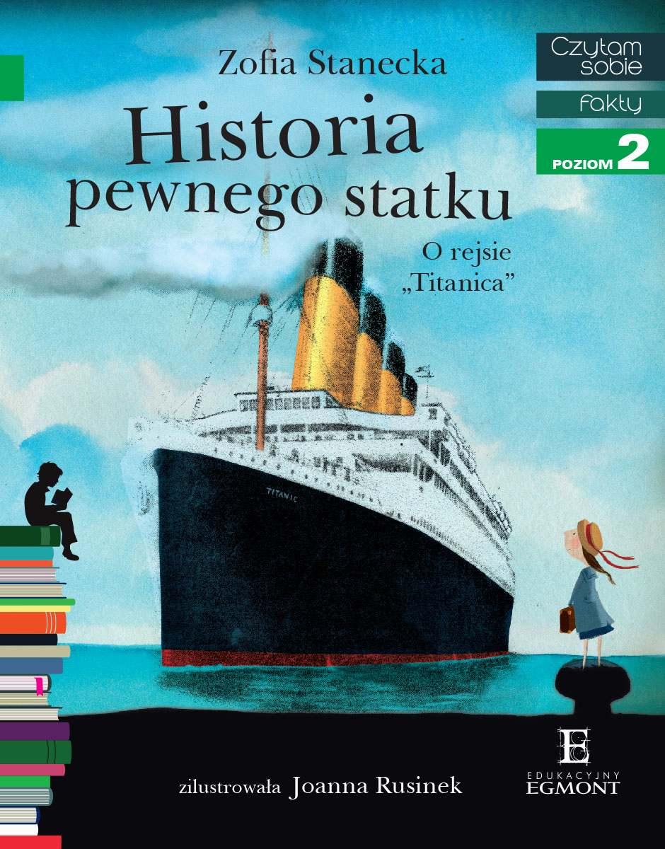 """Historia pewnego statku. O rejsie """"Titanica"""". Czytam sobie - poziom 2 - Ebook (Książka PDF) do pobrania w formacie PDF"""