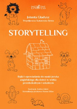 Storytelling. Bajki i opowiadania do nauki języka angielskiego dla dzieci w wieku przedszkolnym i szkolnym - Ebook (Książka PDF) do pobrania w formacie PDF