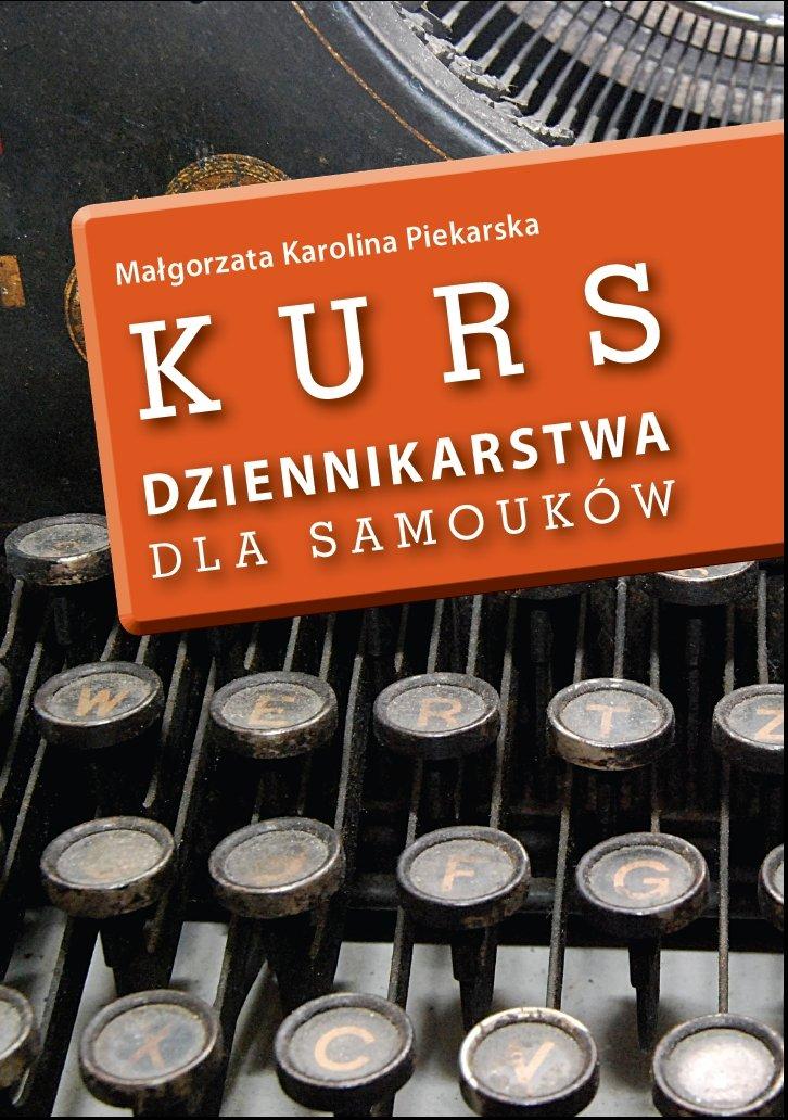 Kurs dziennikarstwa dla samouków - Ebook (Książka PDF) do pobrania w formacie PDF