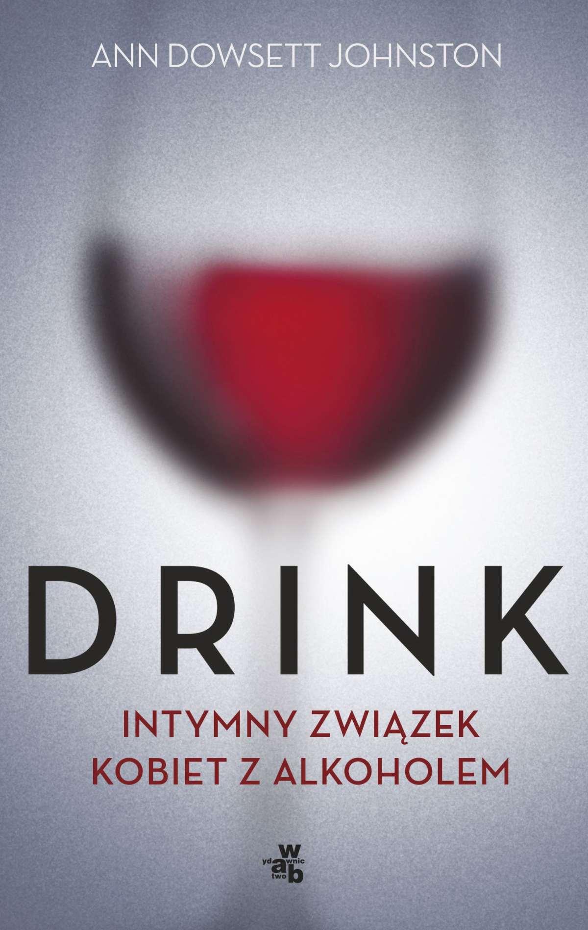 Drink. Intymny romans kobiet z alkoholem - Ebook (Książka na Kindle) do pobrania w formacie MOBI