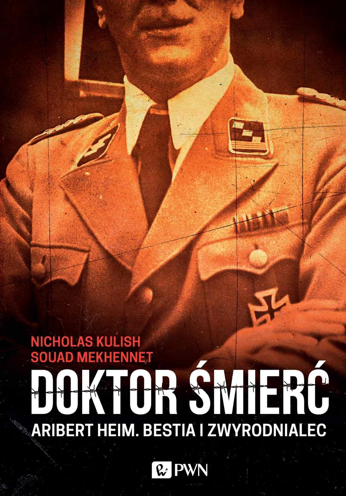 Doktor śmierć. Aribert Heim. Bestia i zwyrodnialec - Ebook (Książka na Kindle) do pobrania w formacie MOBI