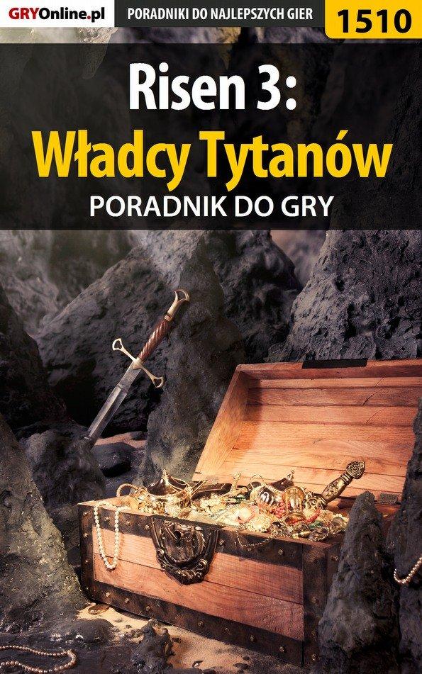 Risen 3: Władcy Tytanów - poradnik do gry - Ebook (Książka PDF) do pobrania w formacie PDF
