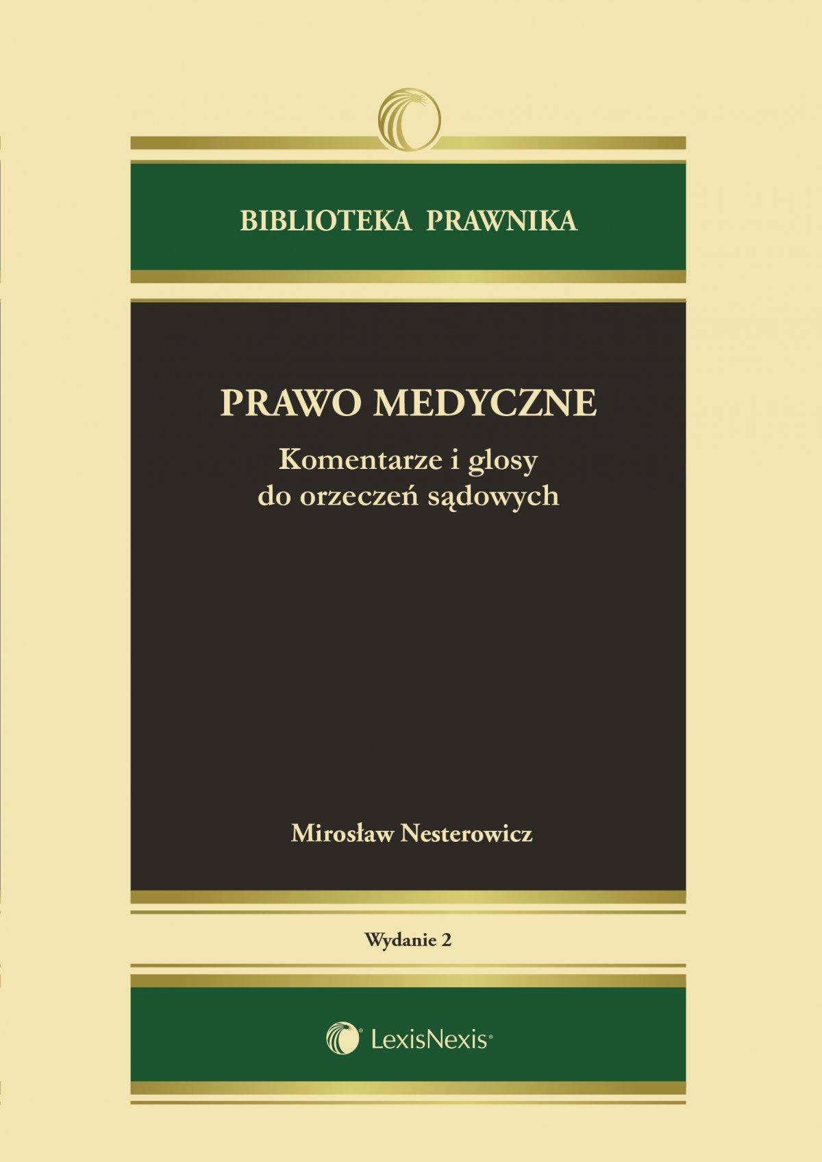 Prawo medyczne. Komentarze i glosy do orzeczeń sądowych.  Wydanie 2 - Ebook (Książka EPUB) do pobrania w formacie EPUB
