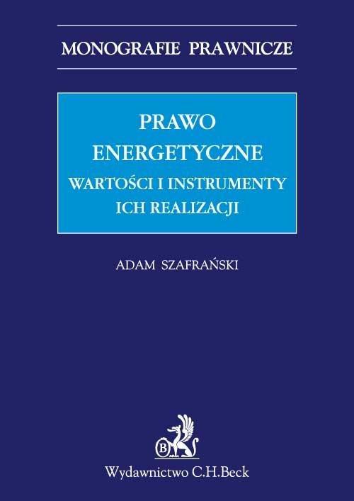 Prawo energetyczne. Wartości i instrumenty ich realizacji - Ebook (Książka PDF) do pobrania w formacie PDF