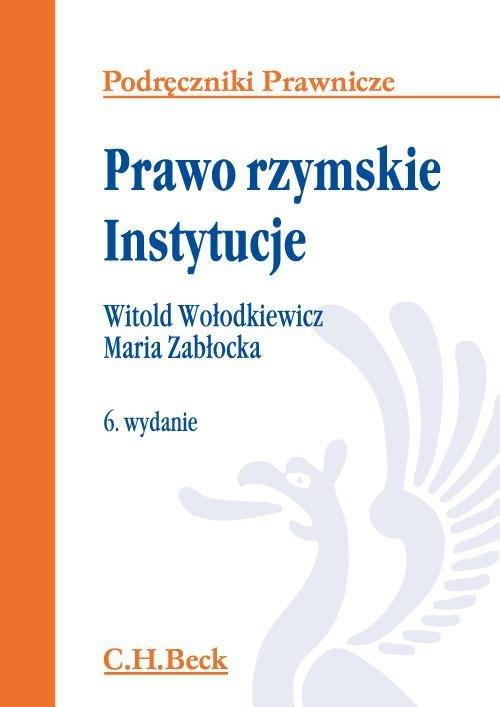 Prawo rzymskie. Instytucje. Wydanie 6 - Ebook (Książka PDF) do pobrania w formacie PDF
