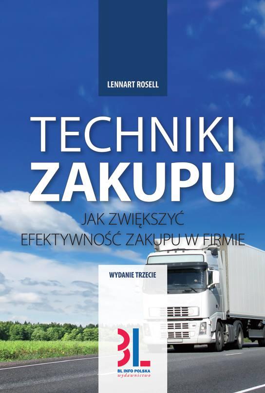 Techniki zakupu. Jak zwiększyć efektywność zakupów w firmie. Wydanie 3 - Ebook (Książka PDF) do pobrania w formacie PDF