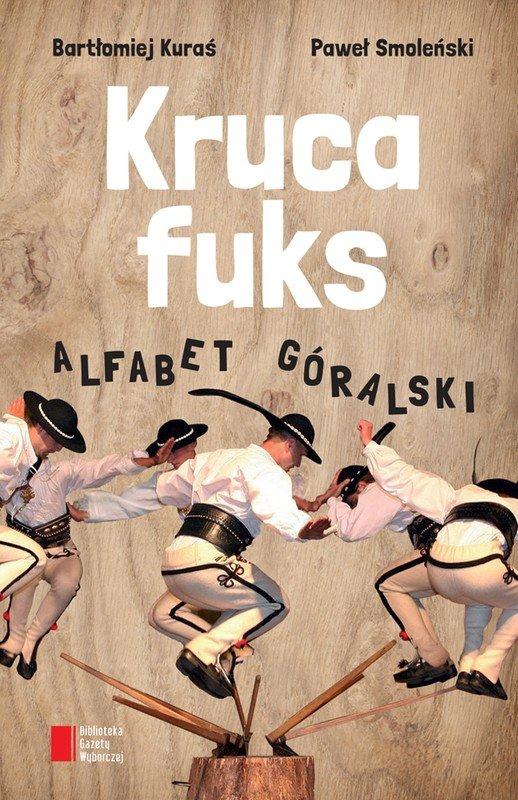 Kruca fuks. Alfabet góralski - Ebook (Książka EPUB) do pobrania w formacie EPUB