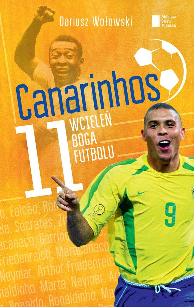 Canarinhos. 11 wcieleń boga futbolu - Ebook (Książka EPUB) do pobrania w formacie EPUB