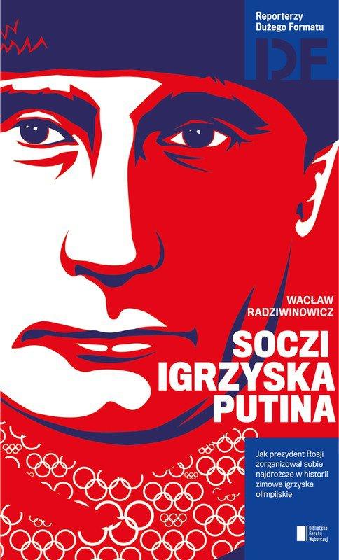 Soczi. Igrzyska Putina. Jak prezydent Rosji zorganizował sobie najdroższe w historii zimowe igrzyska olimpijskie - Ebook (Książka EPUB) do pobrania w formacie EPUB