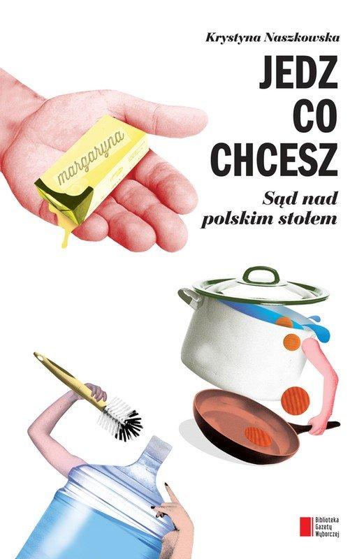 Jedz, co chcesz. Sąd nad polskim stołem - Ebook (Książka na Kindle) do pobrania w formacie MOBI