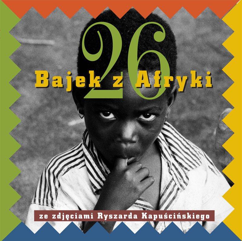 Dwadzieścia sześć bajek z Afryki ze zdjęciami Ryszarda Kapuścińskiego - Ebook (Książka EPUB) do pobrania w formacie EPUB