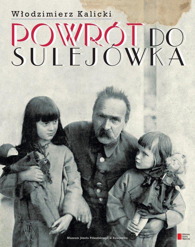 Powrót do Sulejówka. Opowieść o dworku marszałka Piłsudskiego - Ebook (Książka EPUB) do pobrania w formacie EPUB