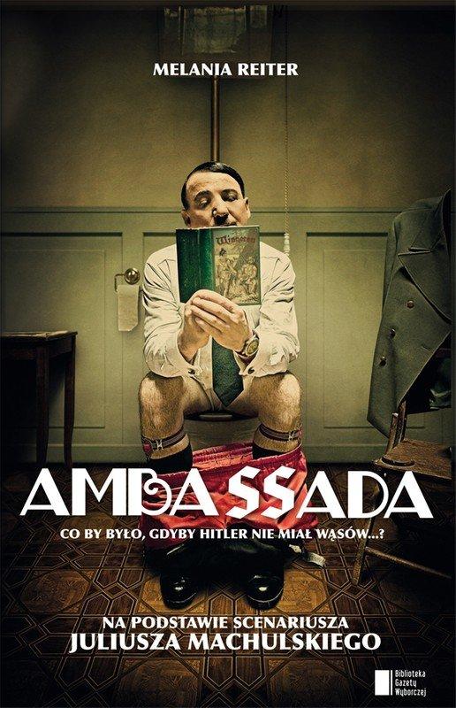 Ambassada. Co by było, gdyby Hitler nie miał wąsów...? - Ebook (Książka EPUB) do pobrania w formacie EPUB