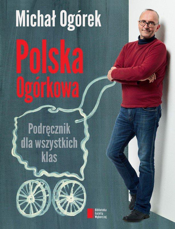 Polska Ogórkowa. Podręcznik dla wszystkich klas - Ebook (Książka na Kindle) do pobrania w formacie MOBI