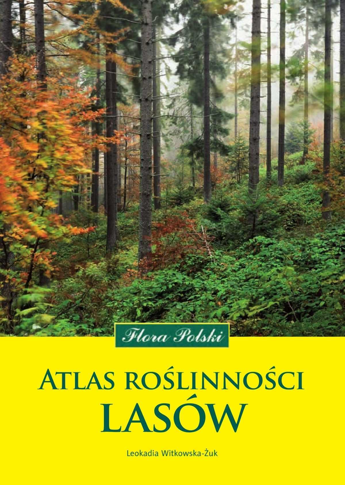 Atlas roślinności lasów. Flora Polski - Ebook (Książka PDF) do pobrania w formacie PDF