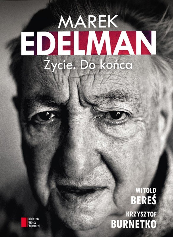 Marek Edelman. Życie. Do końca - Ebook (Książka EPUB) do pobrania w formacie EPUB