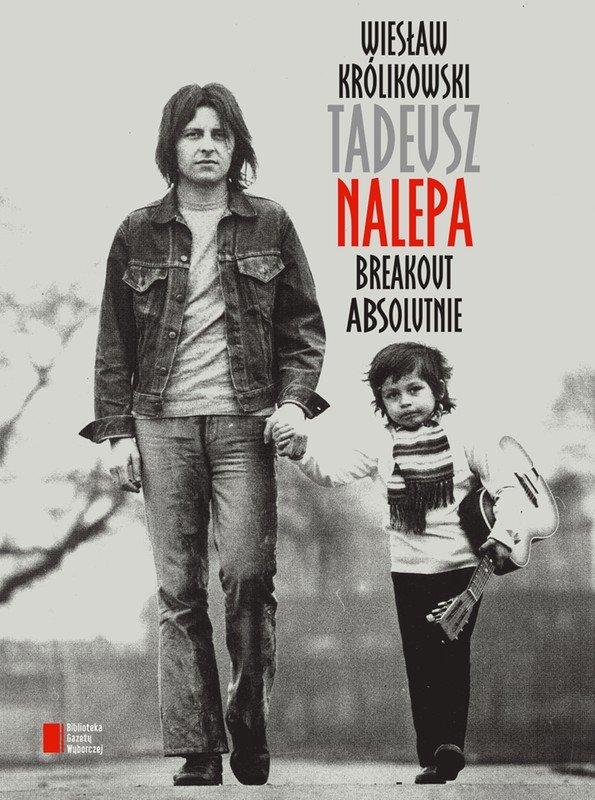 Tadeusz Nalepa. Breakout absolutnie - Ebook (Książka EPUB) do pobrania w formacie EPUB
