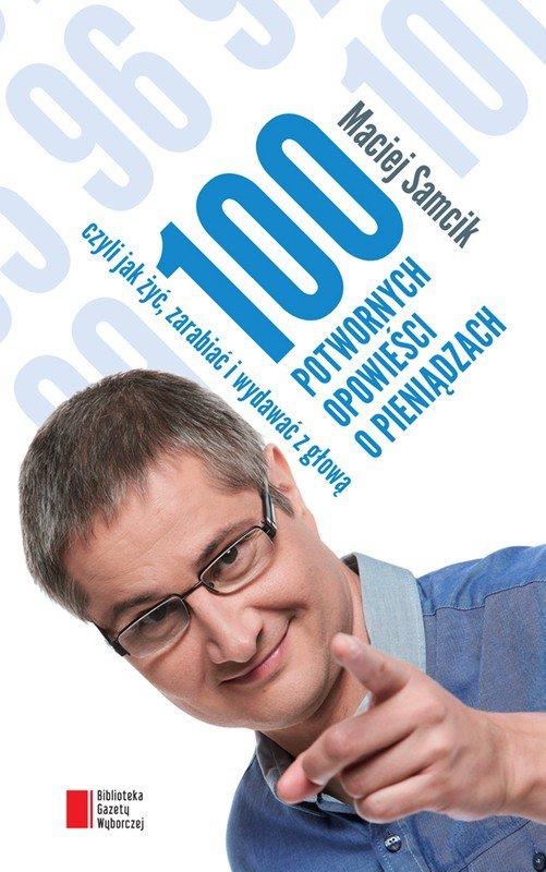100 potwornych opowieści o pieniądzach, czyli jak żyć, zarabiać i wydawać z głową - Ebook (Książka EPUB) do pobrania w formacie EPUB